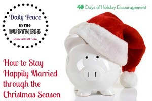 How to Stay Happily Married this Christmas – 40 Days of Holiday Encouragement