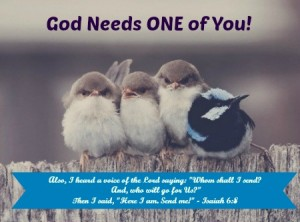 God Needs ONE of You!