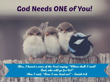 God needs one of you - JoanneKraft.com