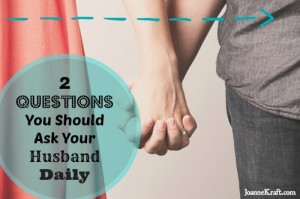 Two Questions I Ask My Husband DAILY