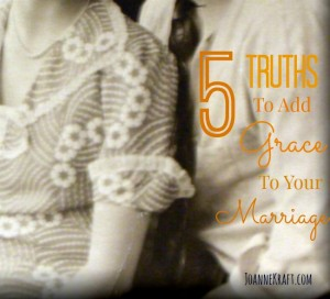 5 Truths To Add Grace to Your Marriage