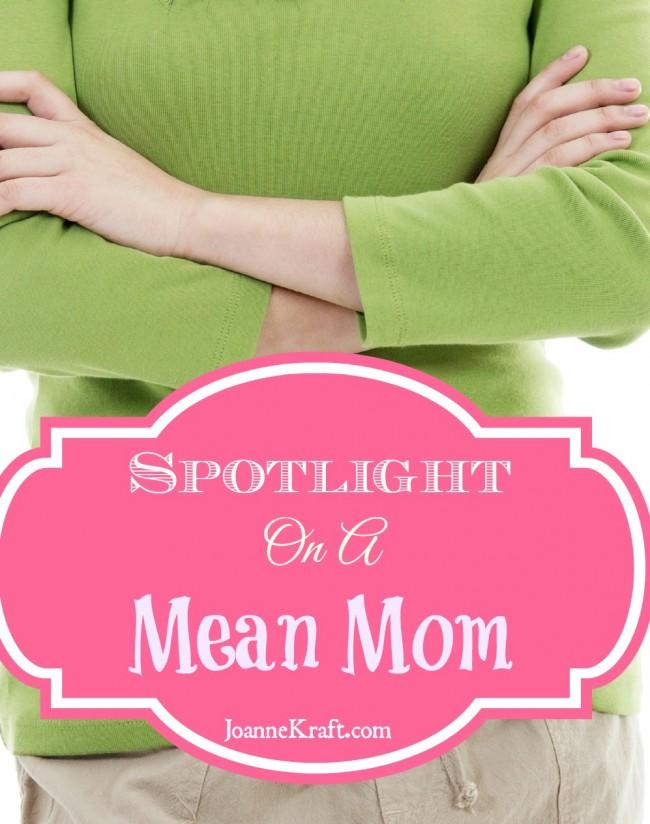 Spotlight on a Mean Mom - Mary Hampton