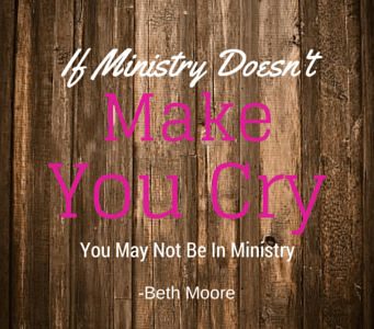 Beth Moore quote - blog ministry cry