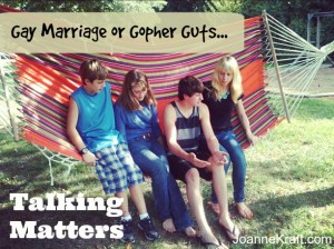 Gay Marriage or Green Gophers –Talking Matters