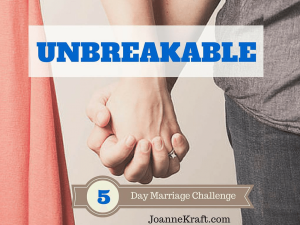 UNBREAKABLE – The 5 Day Marriage Challenge!