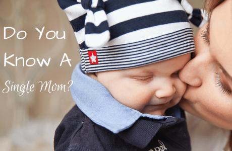 Do you know a single mom?