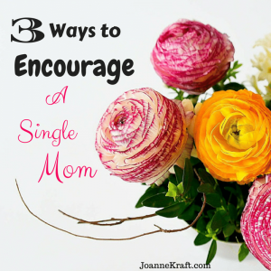 3 Ways to Encourage a Single Mom