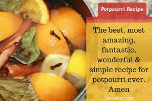 The Best Most Amazing Potpourri Recipe Ever