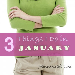 Three Things I Do Every January