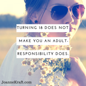 Turning 18 – How to Know When Your Child Is REALLY An Adult