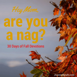 Are You A Nag? — 30 Days of Fall Devotions