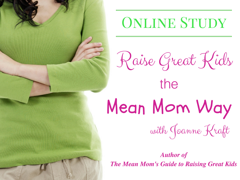 Online Study: Raise Great Kids the Mean Mom Way