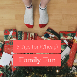 5 Tips for (ALMOST) FREE Christmas Fun