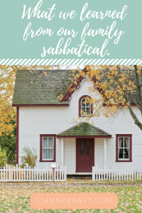 What Our Family Sabbatical Taught Us – 10 Years Later