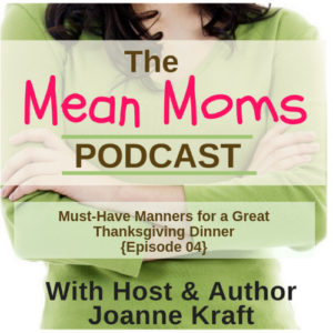 Must-Have Manners For a Great Thanksgiving Dinner {Episode 04}